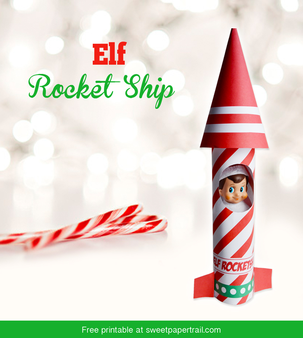 Elf On The Shelf Rocket Ship { FREE Printable } - Sweet Paper Trail